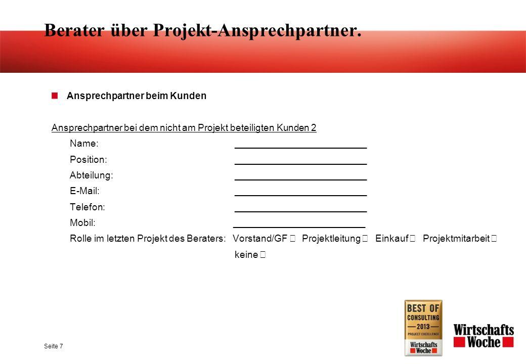 Berater über Projekt-Ansprechpartner. Ansprechpartner beim Kunden Ansprechpartner bei dem nicht am Projekt beteiligten Kunden 2 Name: ________________