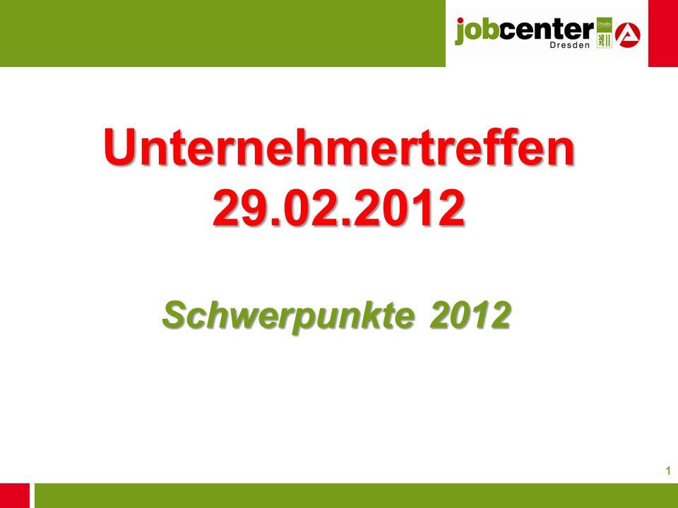 1 Unternehmertreffen 29.02.2012 Schwerpunkte 2012