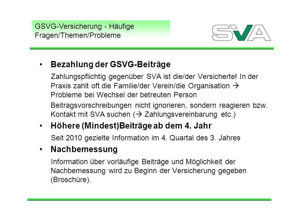 GSVG-Versicherung - Häufige Fragen/Themen/Probleme Bezahlung der GSVG-Beiträge Zahlungspflichtig gegenüber SVA ist die/der Versicherte.