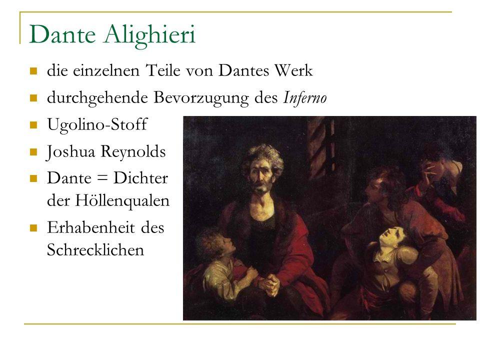 Dante Alighieri die einzelnen Teile von Dantes Werk durchgehende Bevorzugung des Inferno Ugolino-Stoff Joshua Reynolds Dante = Dichter der Höllenquale