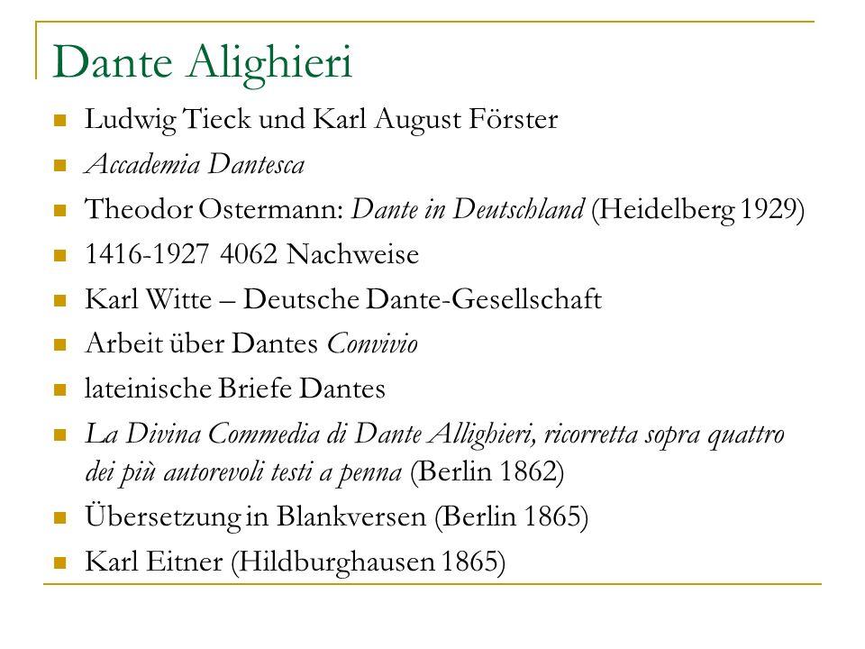 Dante Alighieri Ludwig Tieck und Karl August Förster Accademia Dantesca Theodor Ostermann: Dante in Deutschland (Heidelberg 1929) 1416-1927 4062 Nachw