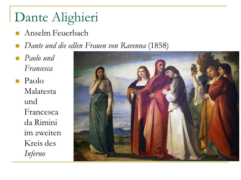 Dante Alighieri Anselm Feuerbach Dante und die edlen Frauen von Ravenna (1858) Paolo und Francesca Paolo Malatesta und Francesca da Rimini im zweiten