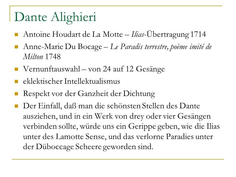 Dante Alighieri Antoine Houdart de La Motte – Ilias-Übertragung 1714 Anne-Marie Du Bocage – Le Paradis terrestre, poème imité de Milton 1748 Vernunfta