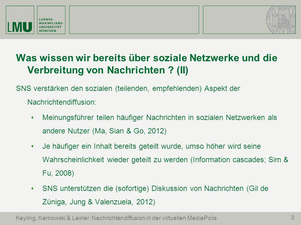 3 Keyling, Karnowski & Leiner: Nachrichtendiffusion in der virtuellen MediaPolis Was wissen wir bereits über soziale Netzwerke und die Verbreitung von