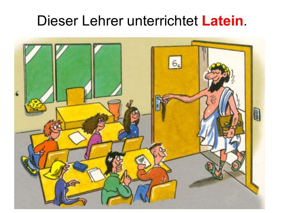 Dieser Lehrer unterrichtet Latein.
