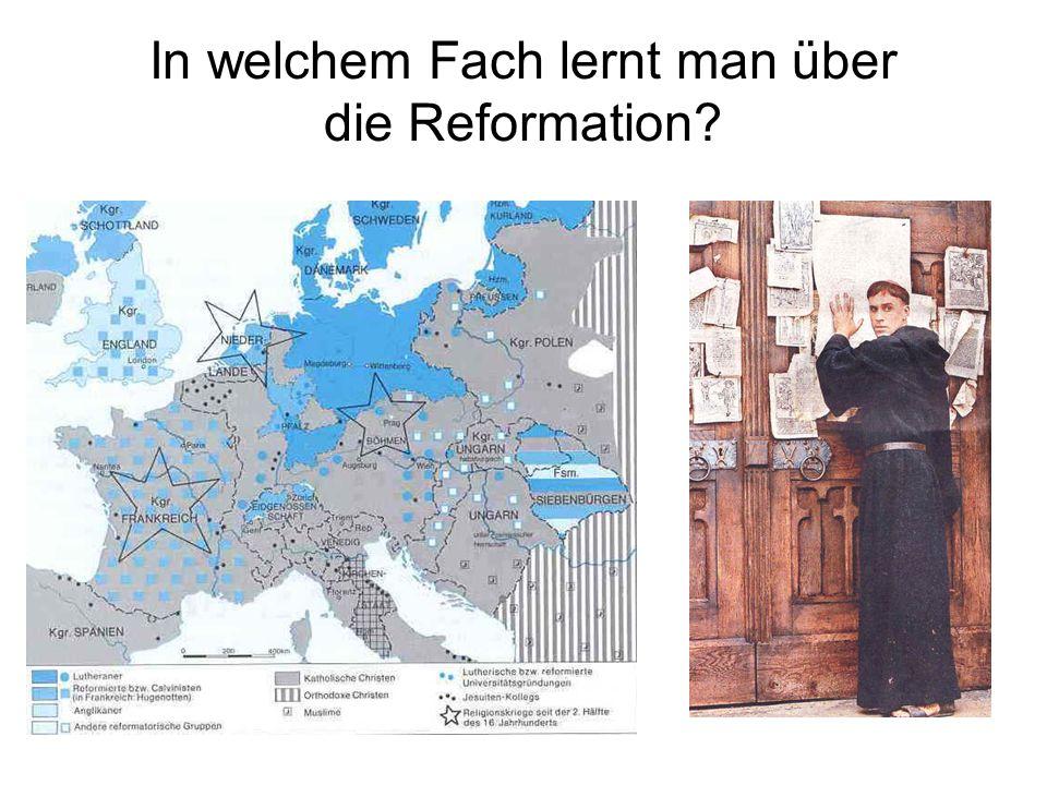 In welchem Fach lernt man über die Reformation?