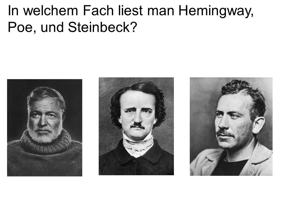 In welchem Fach liest man Hemingway, Poe, und Steinbeck?