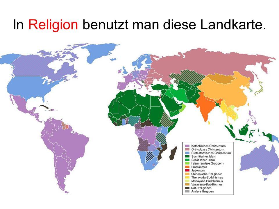 In Religion benutzt man diese Landkarte.