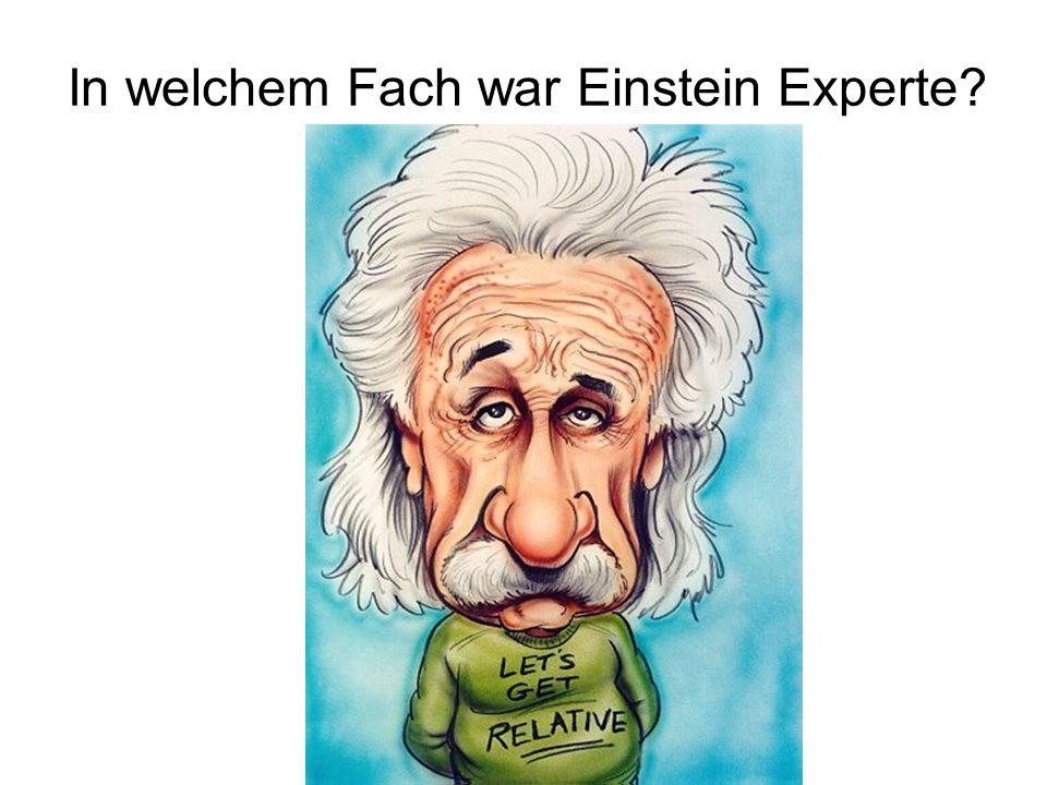 In welchem Fach war Einstein Experte?