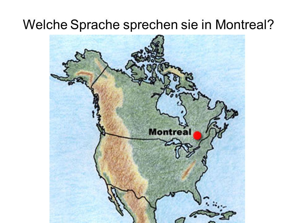 Welche Sprache sprechen sie in Montreal?