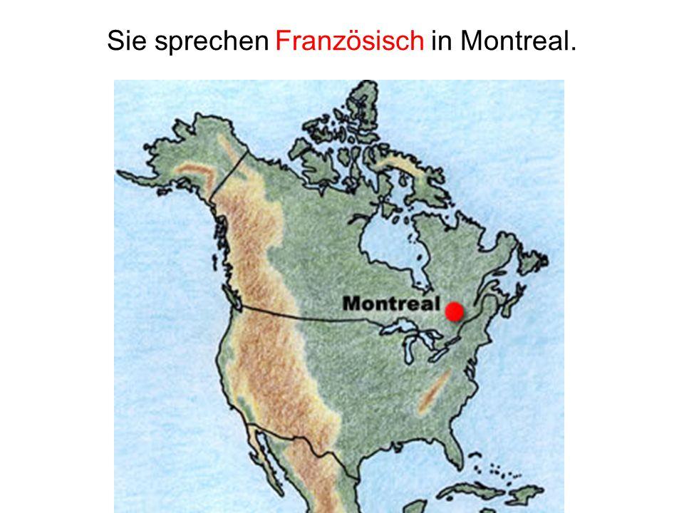 Sie sprechen Französisch in Montreal.