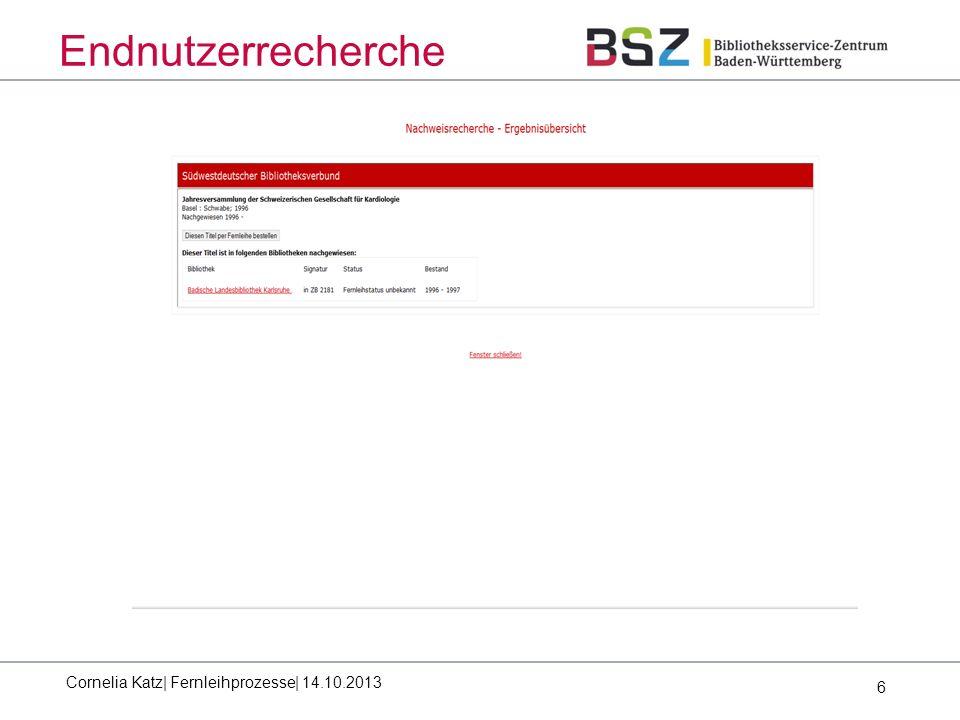 6 Endnutzerrecherche Cornelia Katz| Fernleihprozesse| 14.10.2013