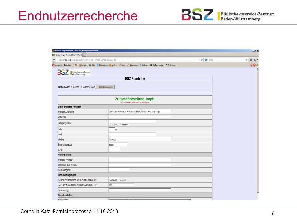 7 Endnutzerrecherche Cornelia Katz| Fernleihprozesse| 14.10.2013