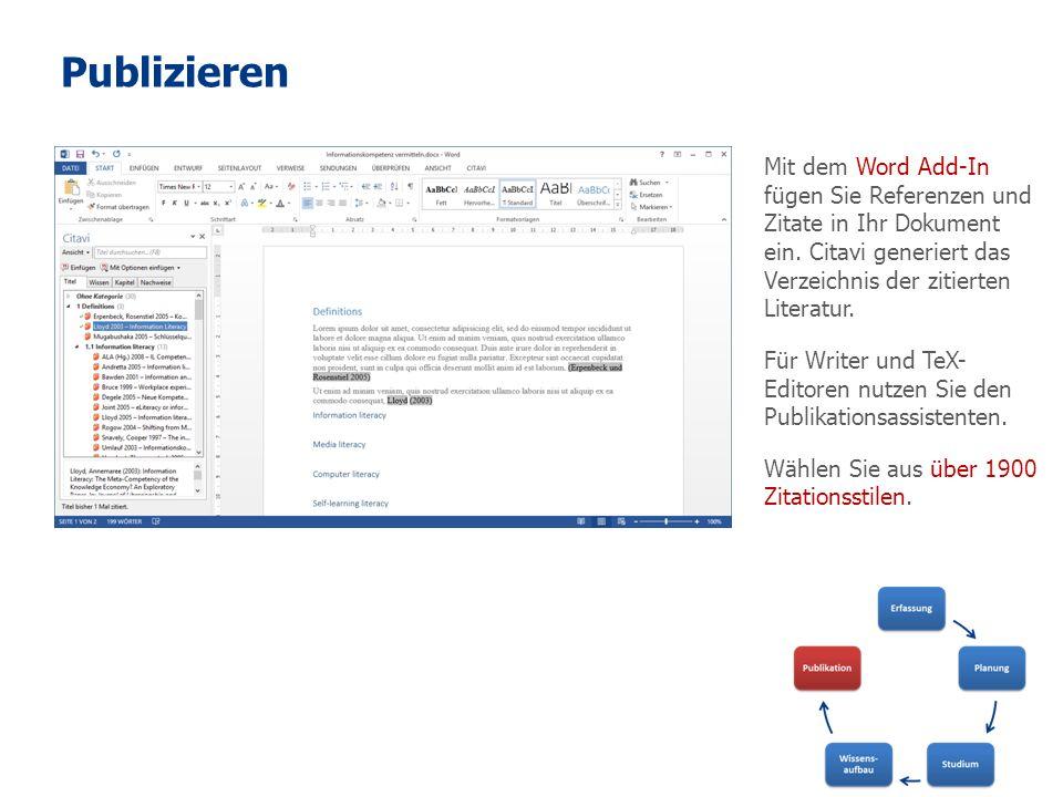 Publizieren Mit dem Word Add-In fügen Sie Referenzen und Zitate in Ihr Dokument ein. Citavi generiert das Verzeichnis der zitierten Literatur. Für Wri