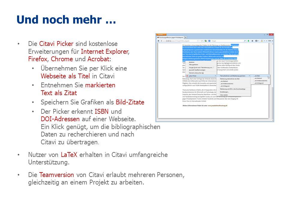 Und noch mehr … Die Citavi Picker sind kostenlose Erweiterungen für Internet Explorer, Firefox, Chrome und Acrobat: Übernehmen Sie per Klick eine Webs