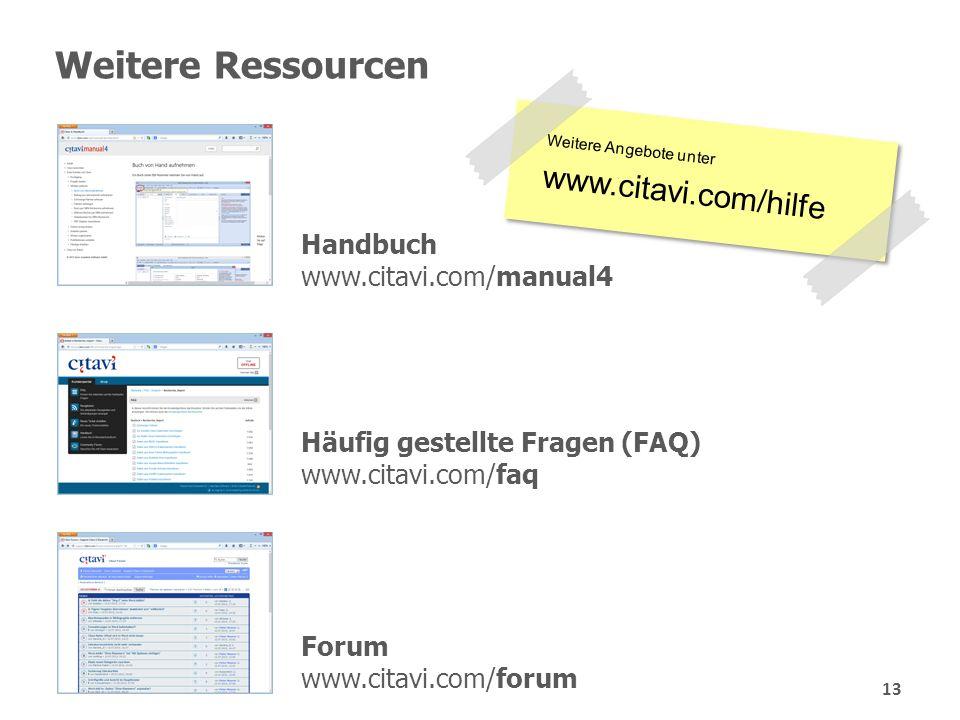 Weitere Ressourcen Forum www.citavi.com/forum Häufig gestellte Fragen (FAQ) www.citavi.com/faq Weitere Angebote unter www.citavi.com/hilfe Weitere Ang