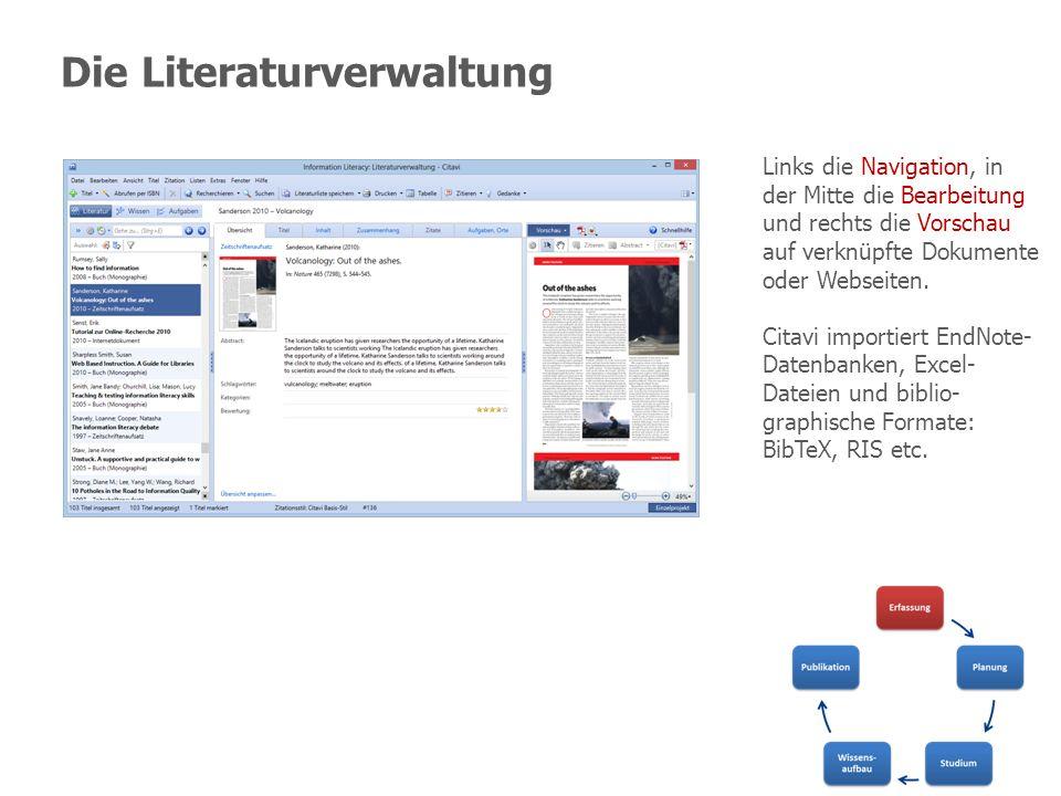 Die Literaturverwaltung Links die Navigation, in der Mitte die Bearbeitung und rechts die Vorschau auf verknüpfte Dokumente oder Webseiten. Citavi imp