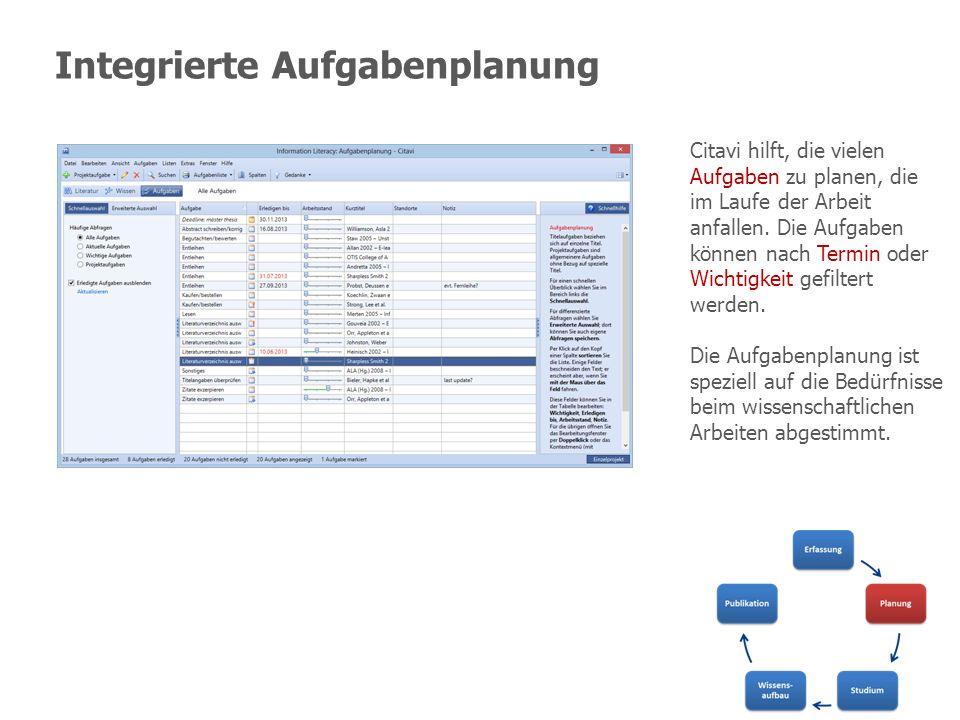 Integrierte Aufgabenplanung Citavi hilft, die vielen Aufgaben zu planen, die im Laufe der Arbeit anfallen. Die Aufgaben können nach Termin oder Wichti
