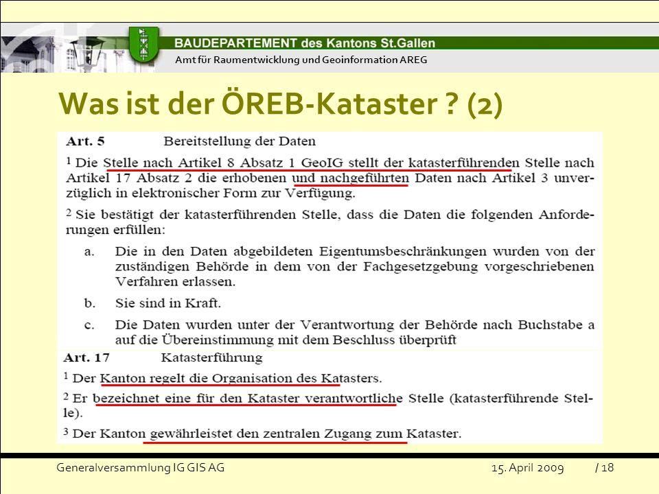 Generalversammlung IG GIS AG15.April 2009 Was ist der ÖREB-Kataster .