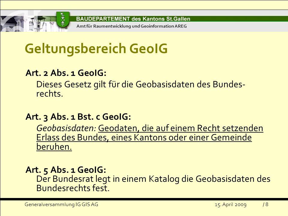 Generalversammlung IG GIS AG15.April 2009 Bestimmung der zuständigen Stelle (Datenherrschaft) Art.
