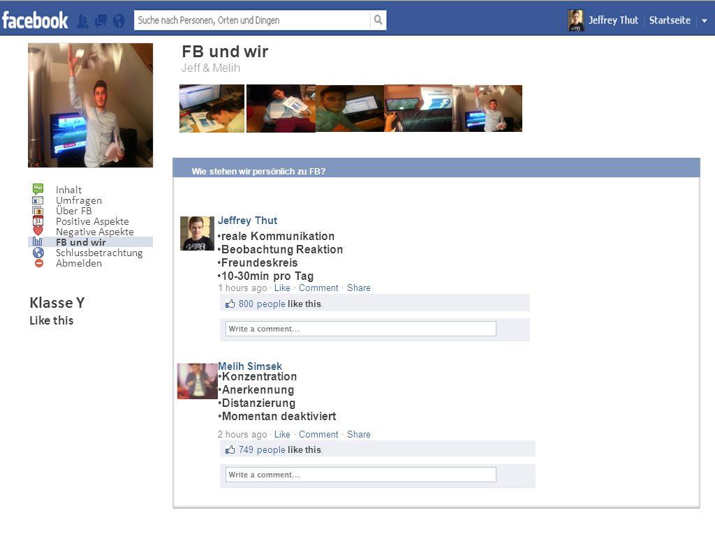 123,991 Like this People You May Know See All Prian Add Friend Prian Add Friend Prian Add Friend Prian Add Friend Inhalt Umfragen Über FB Positive Aspekte Negative Aspekte FB und wir Schlussbetrachtung Abmelden FB und wir Jeff & Melih Wie stehen wir persönlich zu FB.