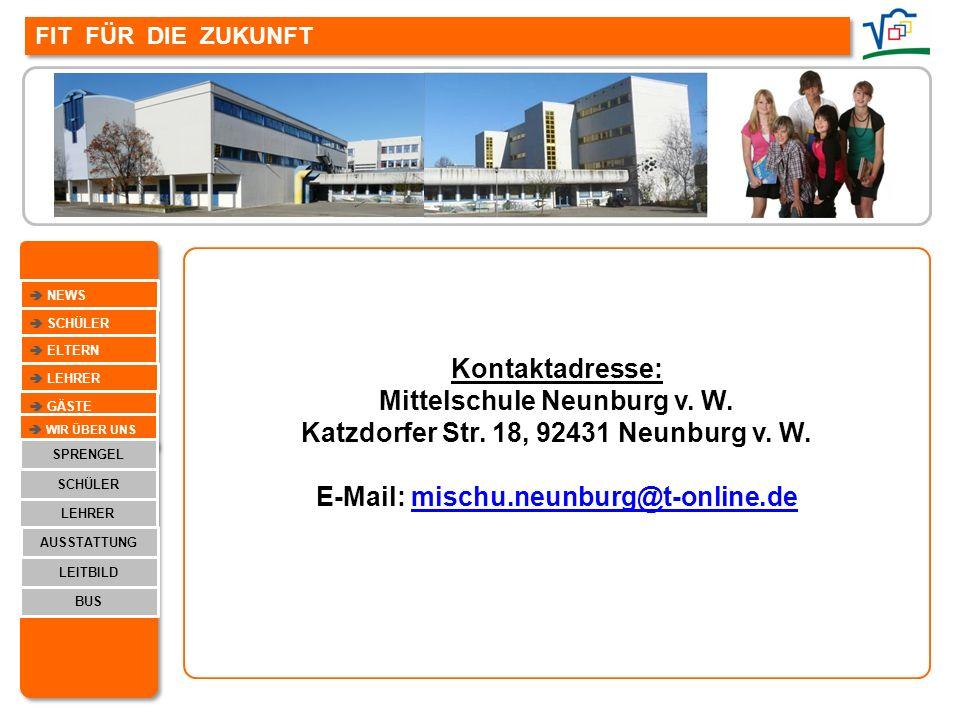 FIT FÜR DIE ZUKUNFT Kontaktadresse: Mittelschule Neunburg v. W. Katzdorfer Str. 18, 92431 Neunburg v. W. E-Mail: mischu.neunburg@t-online.demischu.neu