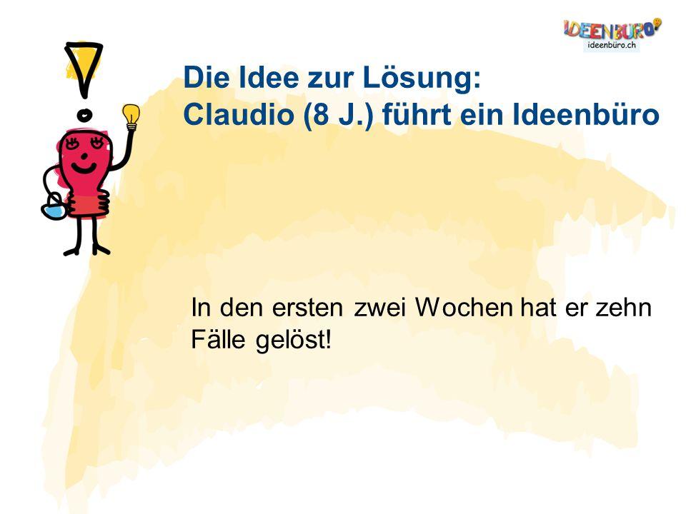 In den ersten zwei Wochen hat er zehn Fälle gelöst! Die Idee zur Lösung: Claudio (8 J.) führt ein Ideenbüro