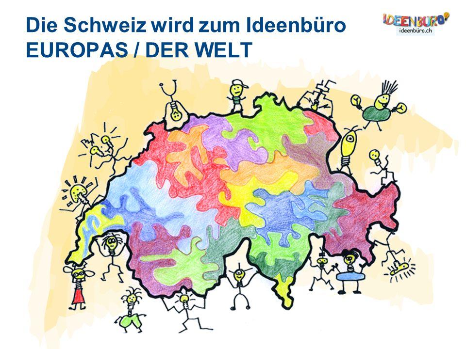 Die Schweiz wird zum Ideenbüro EUROPAS / DER WELT