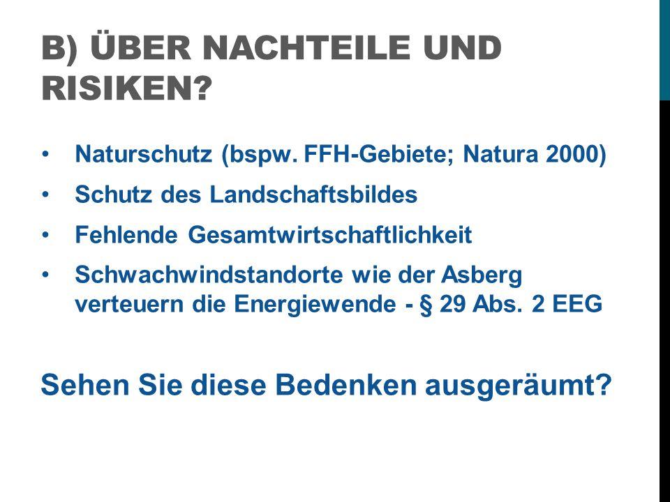 B) ÜBER NACHTEILE UND RISIKEN. Naturschutz (bspw.