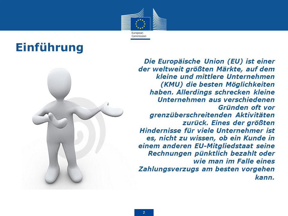 Die Europäische Union (EU) ist einer der weltweit größten Märkte, auf dem kleine und mittlere Unternehmen (KMU) die besten Möglichkeiten haben. Allerd