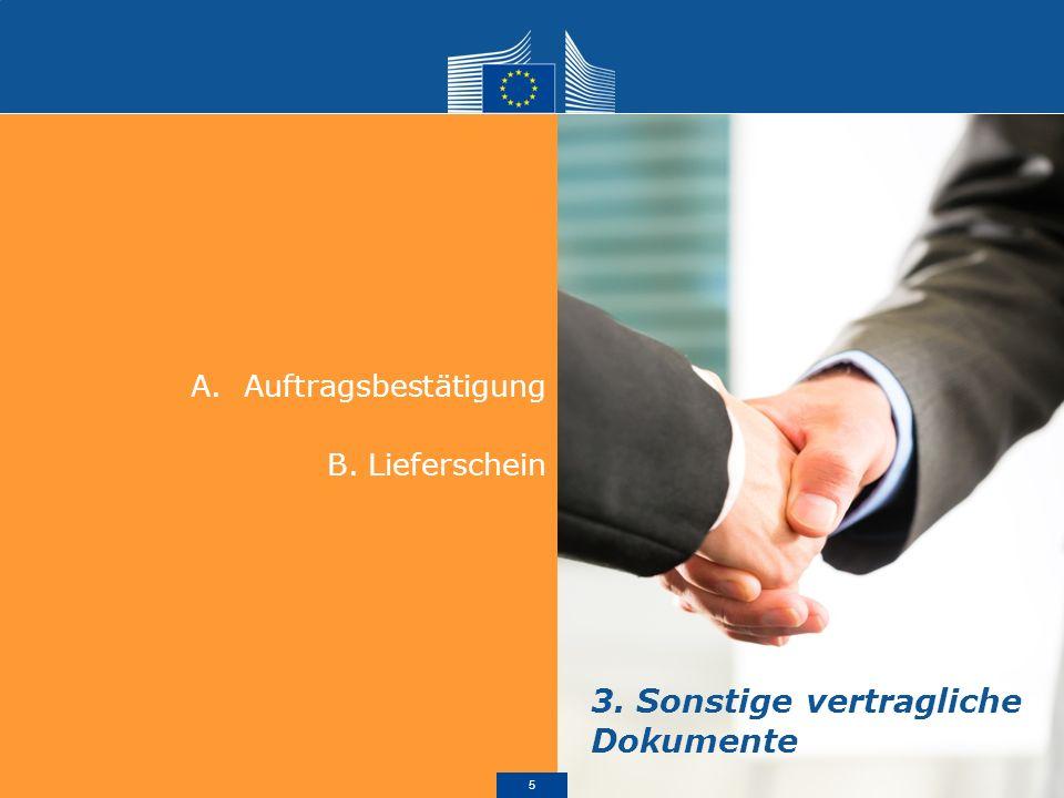 A.Auftragsbestätigung B. Lieferschein 3. Sonstige vertragliche Dokumente 5