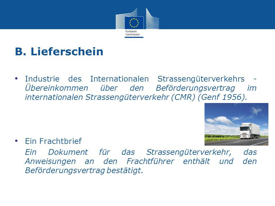B. Lieferschein Industrie des Internationalen Strassengüterverkehrs - Übereinkommen über den Beförderungsvertrag im internationalen Strassengüterverke
