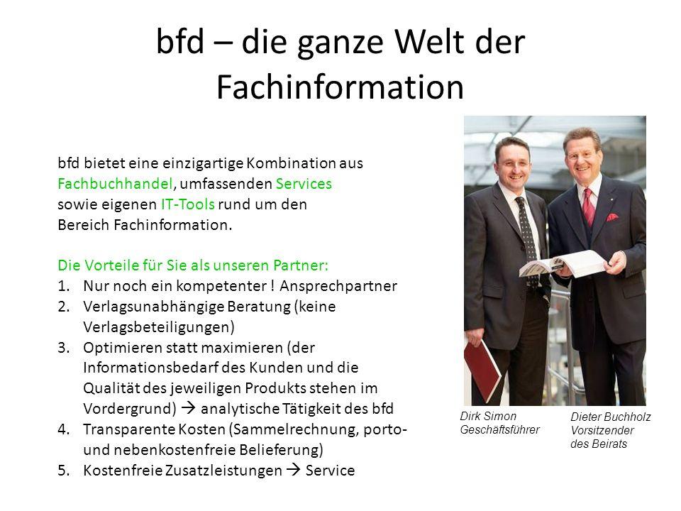 bfd – die ganze Welt der Fachinformation Dirk Simon Geschäftsführer Dieter Buchholz Vorsitzender des Beirats bfd bietet eine einzigartige Kombination