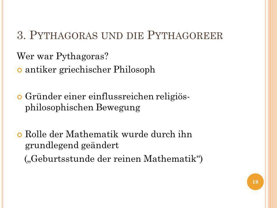 3.P YTHAGORAS UND DIE P YTHAGOREER Wer war Pythagoras.