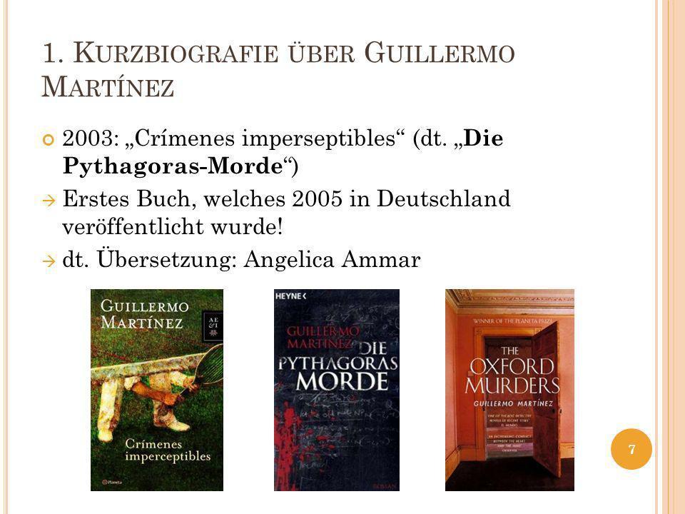 1.K URZBIOGRAFIE ÜBER G UILLERMO M ARTÍNEZ 2003: Crímenes imperseptibles (dt.