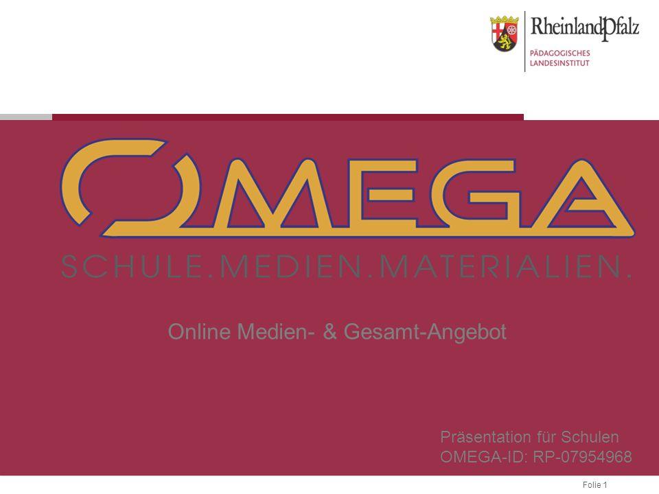 Folie 1 Online Medien- & Gesamt-Angebot Präsentation für Schulen OMEGA-ID: RP-07954968