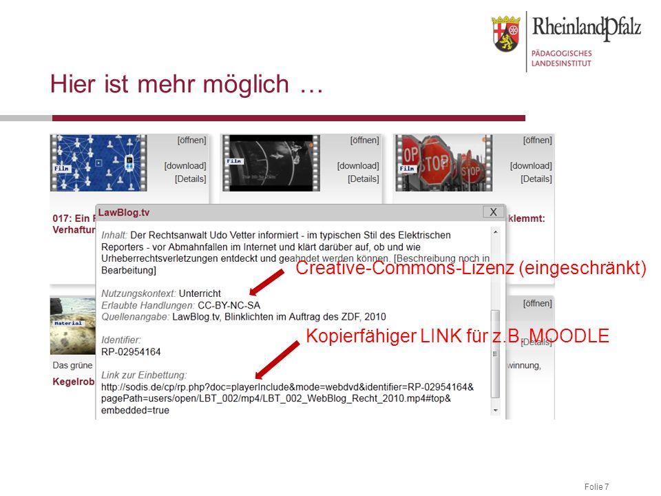 Folie 7 Hier ist mehr möglich … Creative-Commons-Lizenz (eingeschränkt) Kopierfähiger LINK für z.B. MOODLE