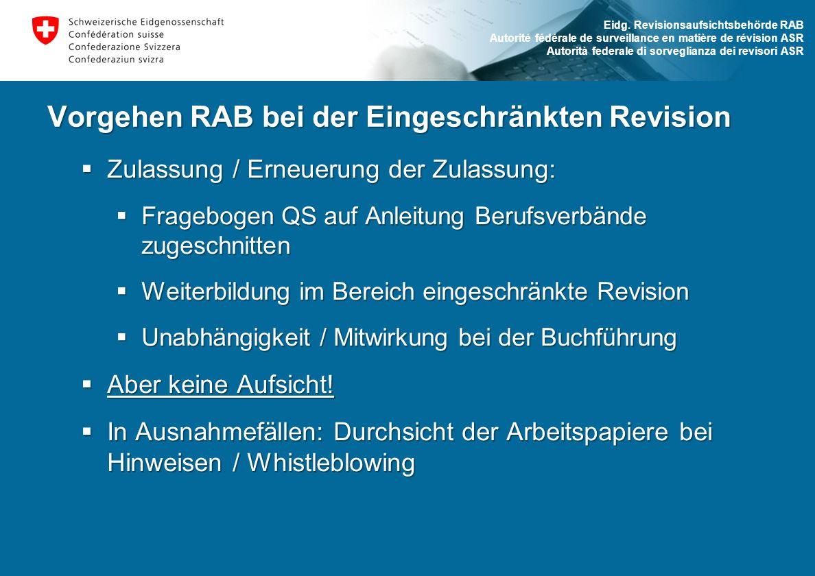 Eidg. Revisionsaufsichtsbehörde RAB Autorité fédérale de surveillance en matière de révision ASR Autorità federale di sorveglianza dei revisori ASR Vo