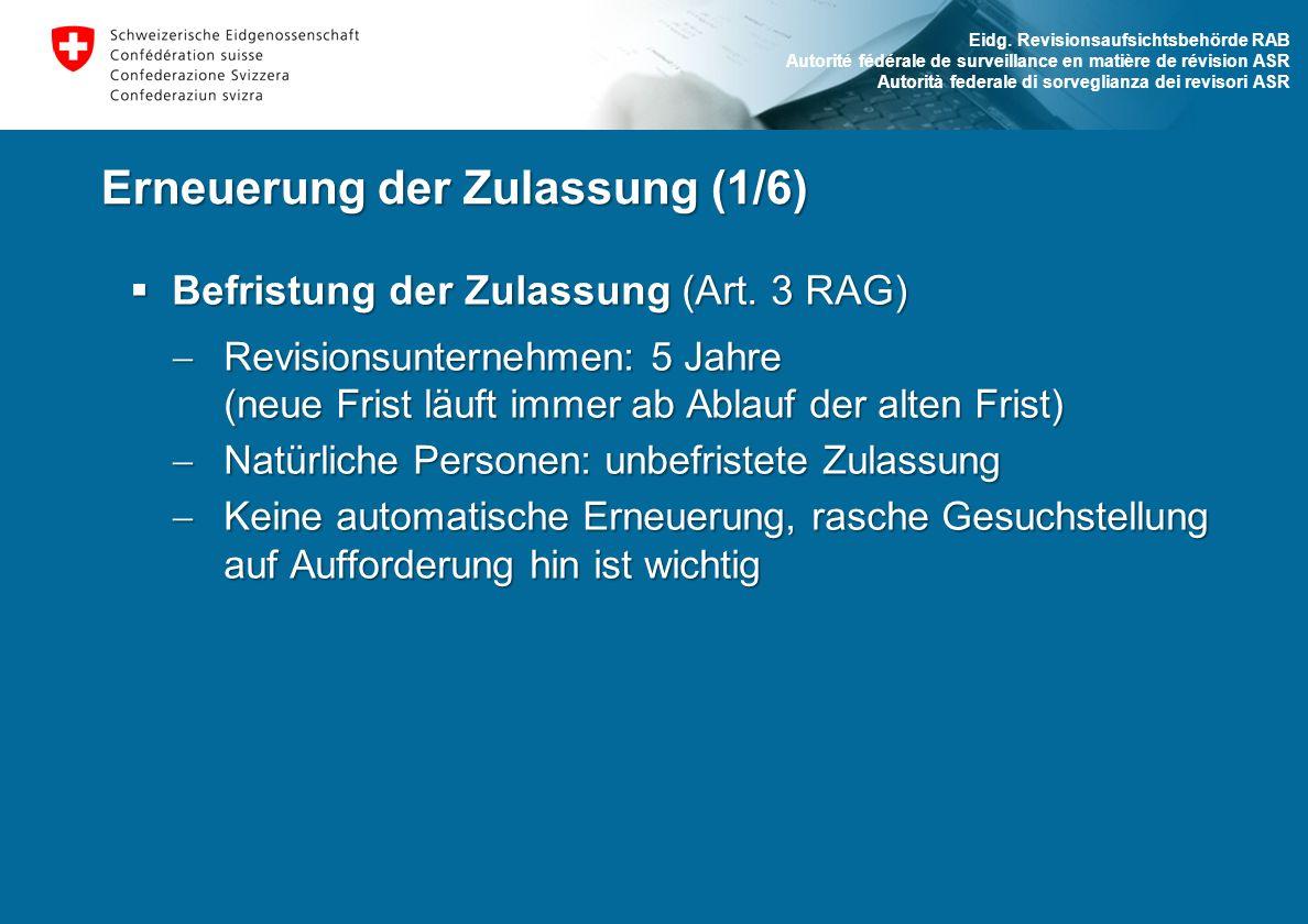 Eidg. Revisionsaufsichtsbehörde RAB Autorité fédérale de surveillance en matière de révision ASR Autorità federale di sorveglianza dei revisori ASR Er