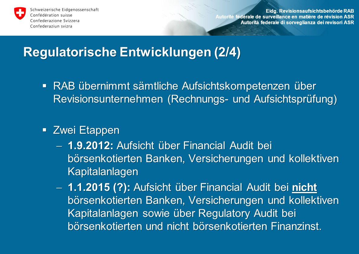 Eidg. Revisionsaufsichtsbehörde RAB Autorité fédérale de surveillance en matière de révision ASR Autorità federale di sorveglianza dei revisori ASR Re