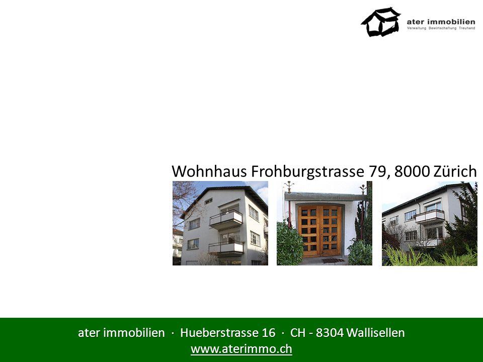 ater immobilien · Hueberstrasse 16 · CH - 8304 Wallisellen www.aterimmo.ch LAGEPLAN Stadt Zürich Das Wohnhaus Frohburgstrasse 79 in Zürich wird aktuell total saniert und sämtliche Wohnungen mit viel Charme und im Altbaustil auf den neusten Stand gebracht.