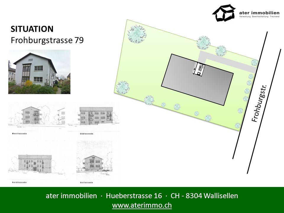 ater immobilien · Hueberstrasse 16 · CH - 8304 Wallisellen www.aterimmo.ch PROJEKTBESCHRIEB Städtebau Das Haus liegt südlich der Frohburgstrasse an ruhiger Lage und in einem parkähnlichen Garten.