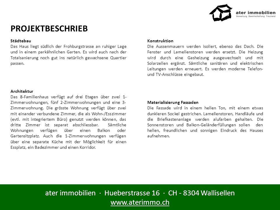 ater immobilien · Hueberstrasse 16 · CH - 8304 Wallisellen www.aterimmo.ch KURZBESCHRIEB Energie Das Gebäude wird nach aktuellen ökologischen Kriterien saniert und wird auch die Anforderungen an den Klimarappen erfüllen.