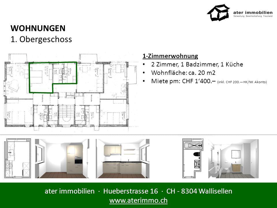ater immobilien · Hueberstrasse 16 · CH - 8304 Wallisellen www.aterimmo.ch WOHNUNGEN 1. Obergeschoss 1-Zimmerwohnung 2 Zimmer, 1 Badzimmer, 1 Küche Wo