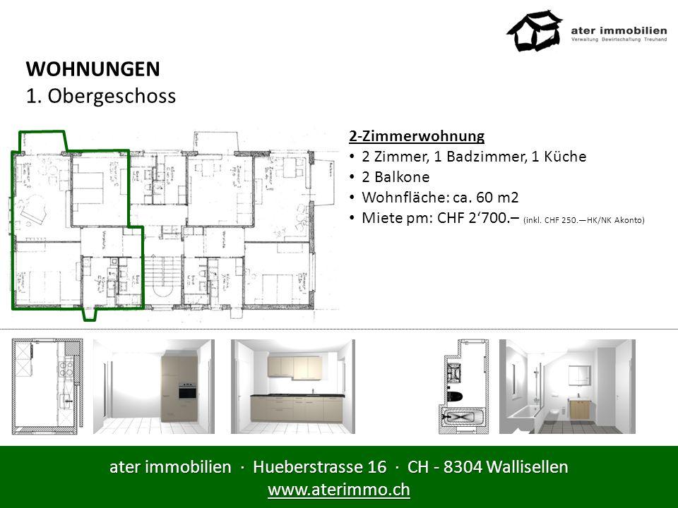 ater immobilien · Hueberstrasse 16 · CH - 8304 Wallisellen www.aterimmo.ch WOHNUNGEN 1. Obergeschoss 2-Zimmerwohnung 2 Zimmer, 1 Badzimmer, 1 Küche 2