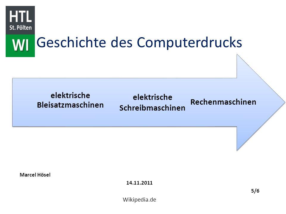 Geschichte des Computerdrucks Marcel Hösel 14.11.2011 5/6 Wikipedia.de Rechenmaschinen elektrische Schreibmaschinen elektrische Bleisatzmaschinen