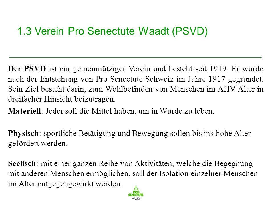 1.3 Verein Pro Senectute Waadt (PSVD) Der PSVD ist ein gemeinnütziger Verein und besteht seit 1919.