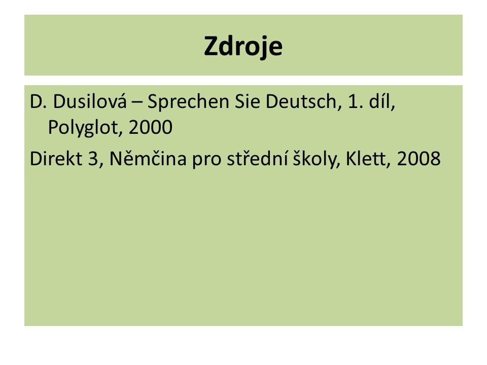 Zdroje D. Dusilová – Sprechen Sie Deutsch, 1. díl, Polyglot, 2000 Direkt 3, Němčina pro střední školy, Klett, 2008