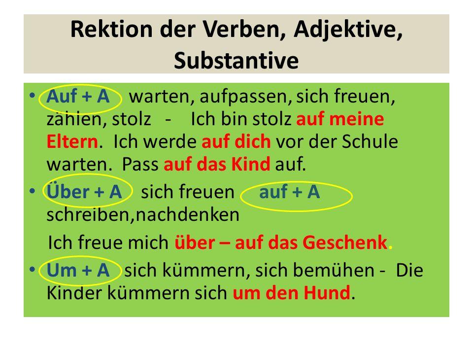 Rektion der Verben, Adjektive, Substantive Für + A sich interessieren, sich entschuldigen, kämpfen, verantwortlich – Ich interessiere mich für die Sehenswürdigkeiten von Prag.