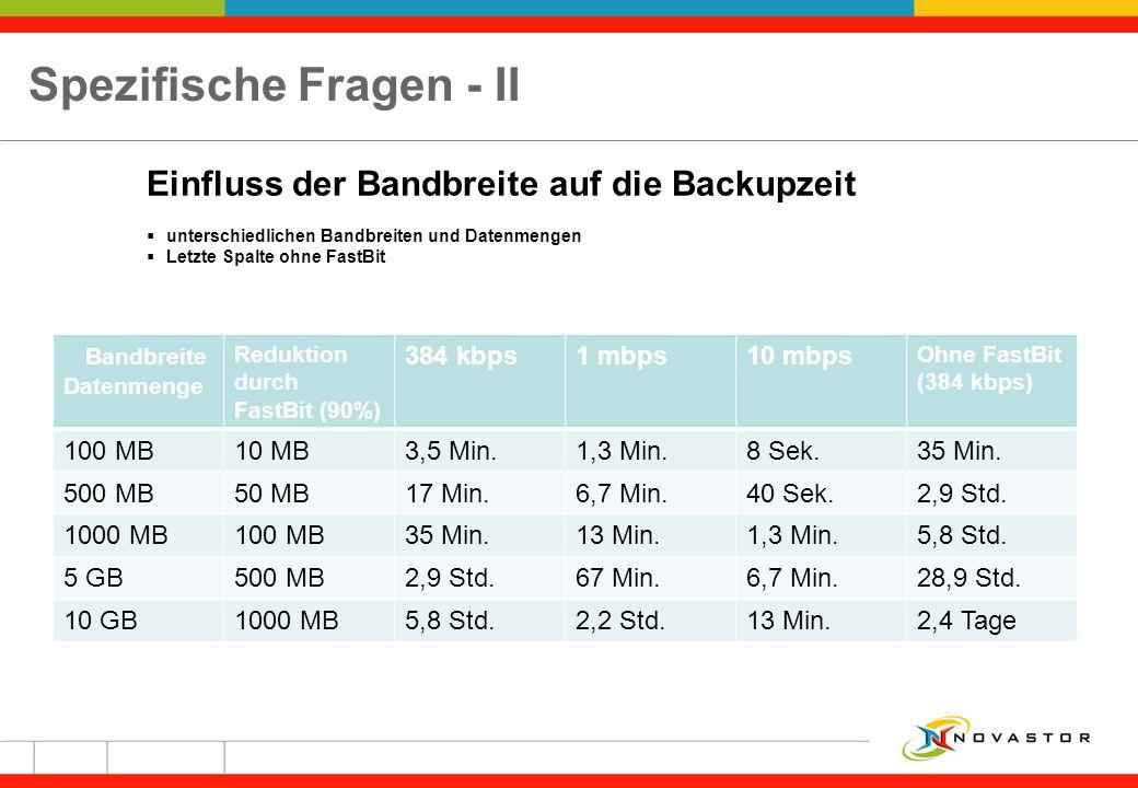 Spezifische Fragen - II Bandbreite Datenmenge Reduktion durch FastBit (90%) 384 kbps1 mbps10 mbps Ohne FastBit (384 kbps) 100 MB10 MB3,5 Min.1,3 Min.8